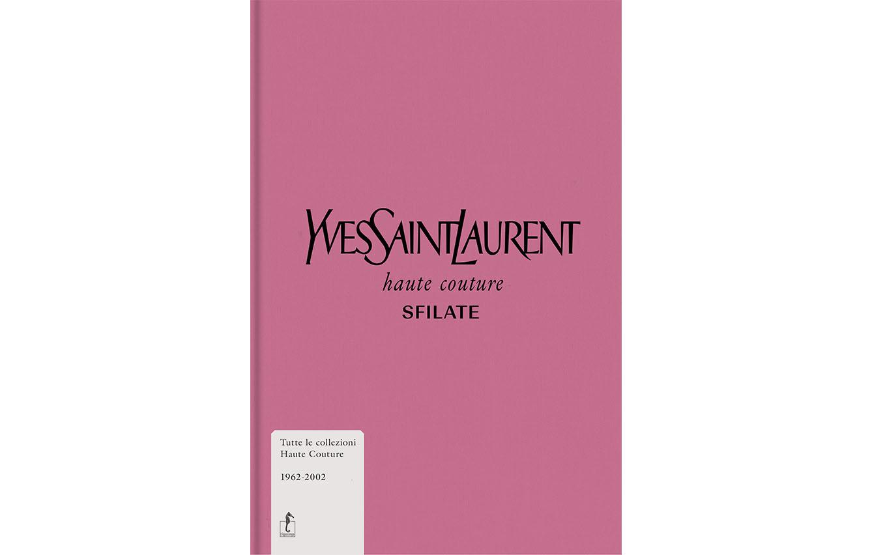Yves Saint Laurent, Haute Couture. Desfiles (1962-2002)