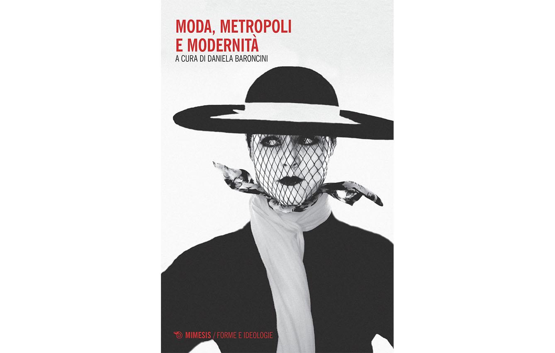 Moda, metrópolis y modernidad, de Daniela Baroncini