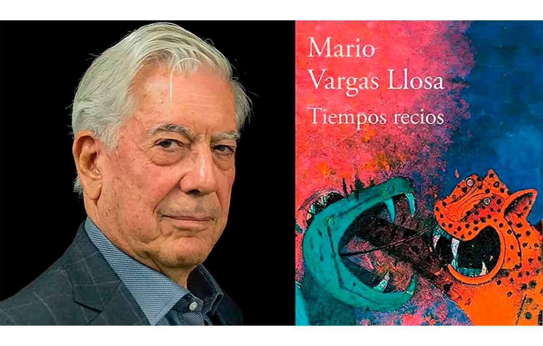 Tiempos recios, Mario Vargas Llosa