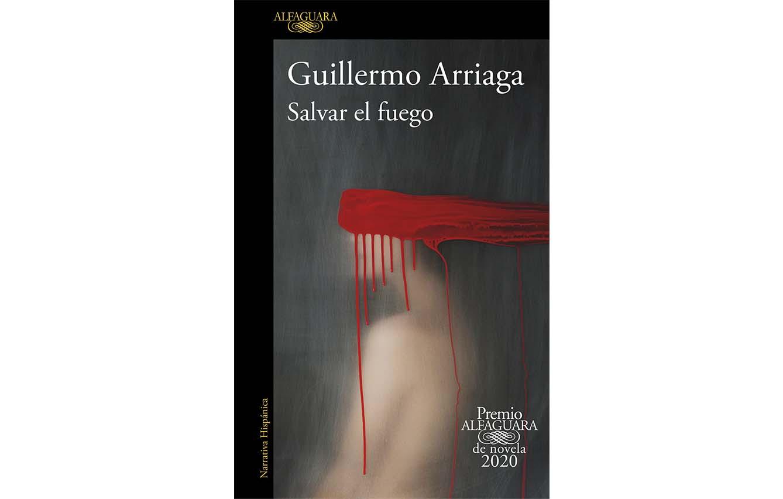 SALVAR EL FUUEGO', GUILLERMO ARRIAGA
