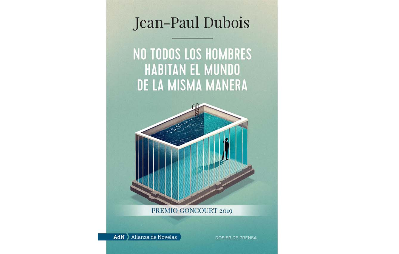 'NO TODOS LOS HOMBRES HABITAN EL MUNDO DE LA MISMA MANERA', DE JEAN PAUL DUBOIS